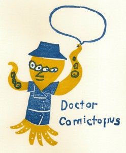 Doctor Comictopus alias for Michael Hill Ph.D (a.k.a. Doctor Comics) designed by Michelle Park.