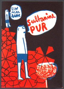 Art minicomicbuch purchase from Renate- Pure Sultana by Franziska Schaum.